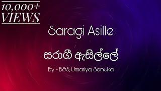 Saragi Asille Lyrics   සරාගී ඇසිල්ලේ