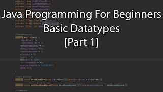 Java Programming For Beginners - Basic Datatypes [Part 1]