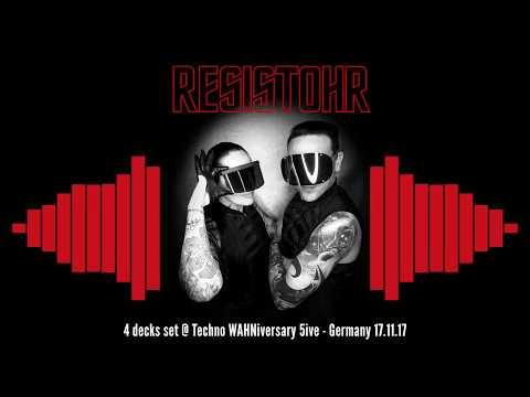 Resistohr 4 decks set @ Techno WAHNiversary 5ive - Germany 17.11.17