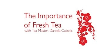 The Importance of Fresh Tea