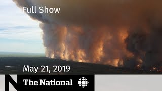 The National for May 21, 2019 — Wildfire Evacuees, China Relations, Cannabis Garden