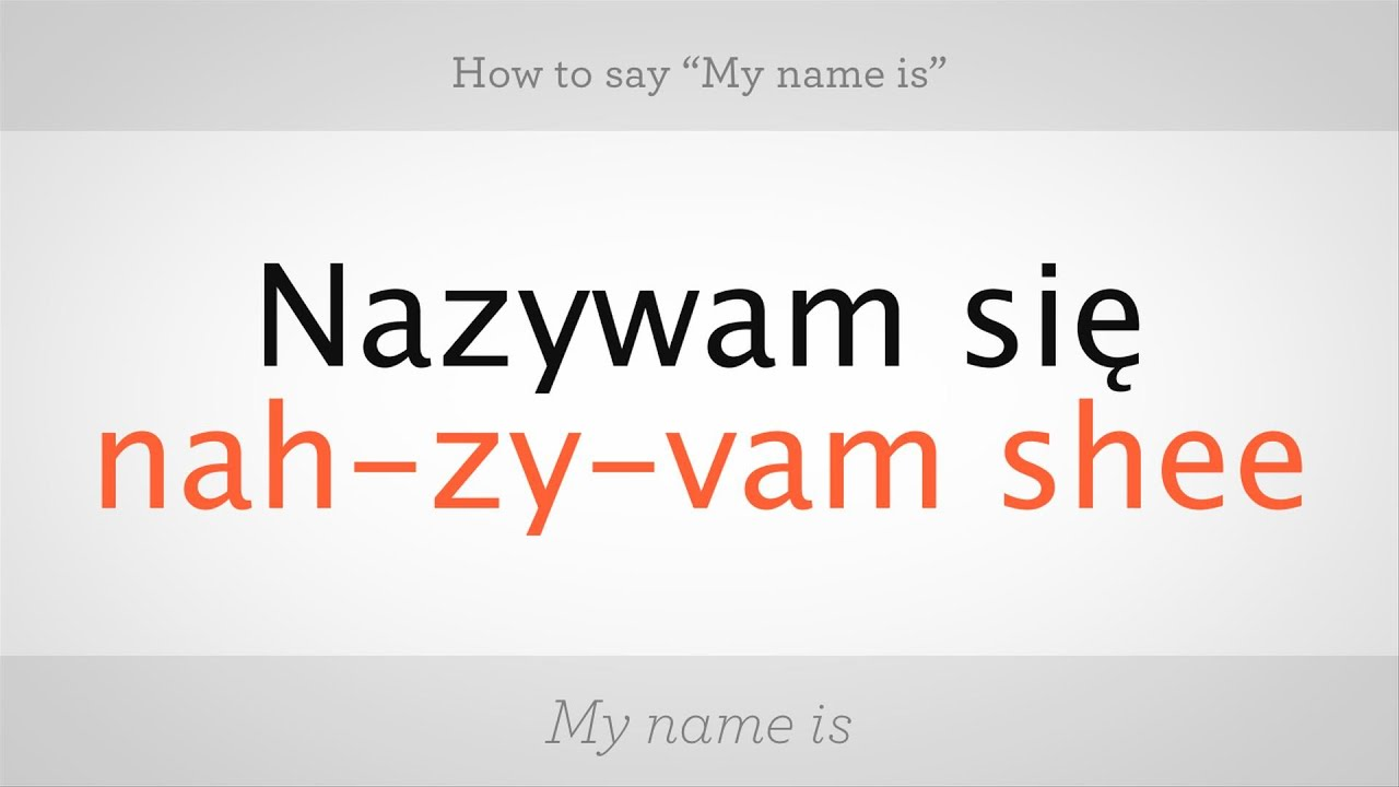 How To Say My Name Is In Polish Polish Lessons Youtube
