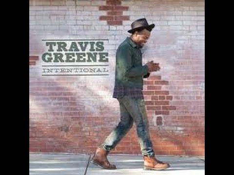 """He's Intentional"" Travis Greene lyrics"