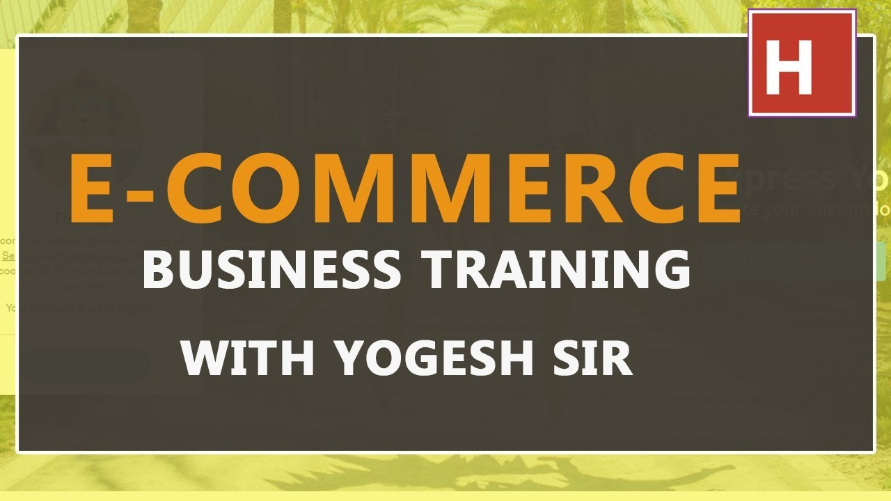 Ecommerce Business Training In Hindi With Yogesh Sir