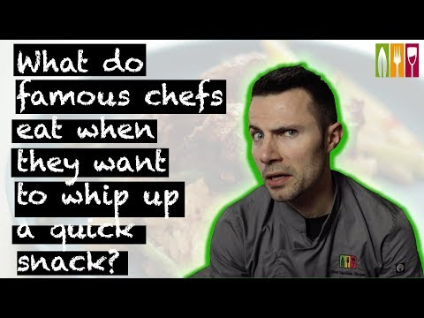 what do famous chefs eat when they want to whip up a quick snack?