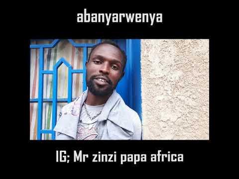 Abanyarwenya by Mr zinzi papa africa #warugizengo c