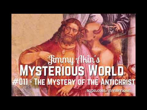 The Mystery of the Antichrist - Jimmy Akin's Mysterious World