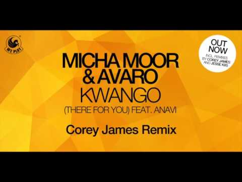 Micha Moor & Avaro - Kwango (feat. Anavi) (Corey James Remix)
