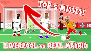 🤦‍♂️TOP 5 MISSES!🤦‍♂️ Liverpool vs Real Madrid 0-0 (Champions League 2021 Quarter Final)