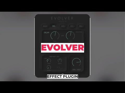 Evolver | Self Modulating Multi Effect Plugin | Rast Sound