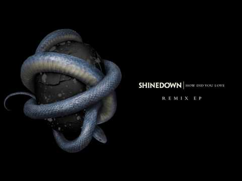 "Shinedown - ""How Did You Love (Rob & Jack Remix)"""