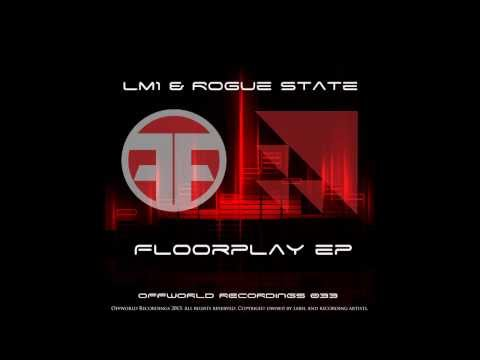 LM1 & Rogue State - Floorplay (Offworld033)