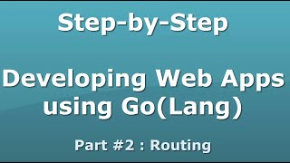 Step-by-Step Developing Web Apps using Go(Lang) Part #2 : Routing