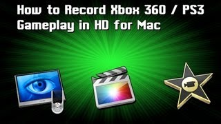 How to record Xbox 360 / PS3 gameplay in HD [Mac] (Hauppauge HD PVR, EyeTV, Final Cut Pro, iMovie)