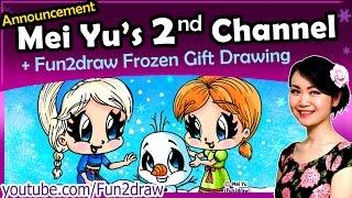 Frozen Elsa Anna + Olaf Disney Art - Free Gift Drawing + Mei Yu's 2nd Channel Intro - Fun2draw
