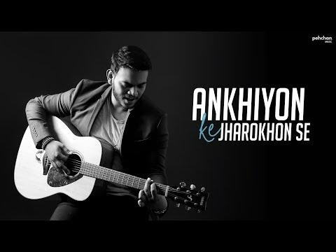 Ankhiyon Ke Jharokhon Se - Unplugged Cover | Vikas Kumar