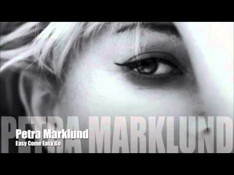 Petra Marklund - Easy Come Easy Go / HQ