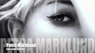 Petra Marklund - Easy Come Easy Go / HQ
