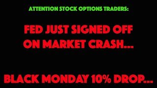 BLACK MONDAY-JOBS NUMBER FRIDAY-FED-INTEREST RATES-DAY TRADING PUT OPTIONS-MAKE MONEY MARKET CRASH
