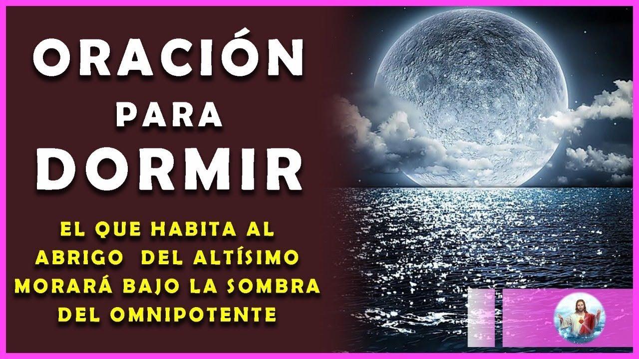 😇Oración para Dormir, El que habita al abrigo del Altísimo Morará bajo la sombra del Omnipotente