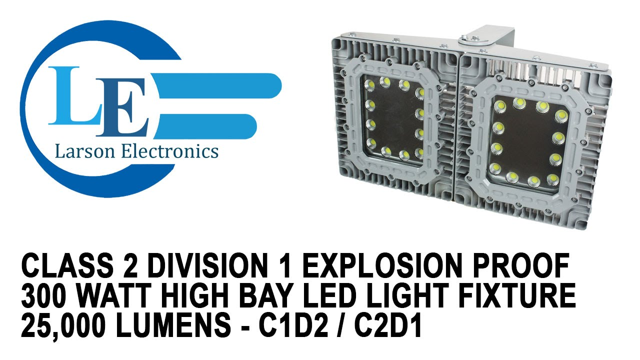 Class 2 division 1 explosion proof 300 watt high bay led light fixture 25000 lumens c1d2 c2d1 youtube