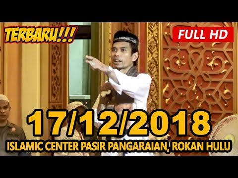 Ceramah Terbaru Ustadz Abdul Somad Lc, MA - Islamic Center, Rokan Hulu