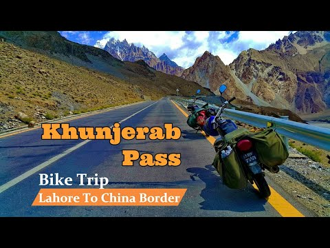 Trip to Khunjerab Pass - Karakoram Highway (Lahore to China