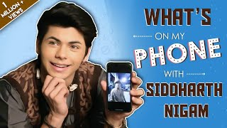 What's On My Phone With Siddharth Nigam | Phone Secrets Revealed | Exclusive