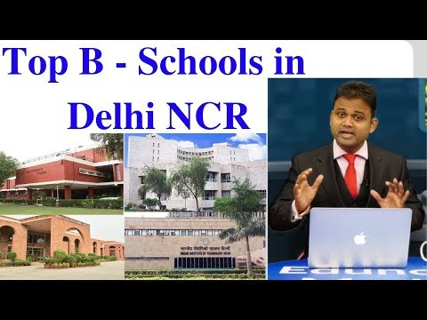 Top B  Schools in Delhi NCR.