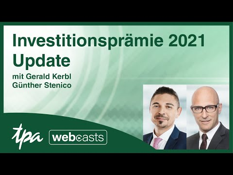 TPA Webcast: Investitionsprämie 2021 Update von den Steuerberatern Gerald Kerbl & Guenther Stenico