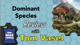 Dominant Species Review - with Tom Vasel