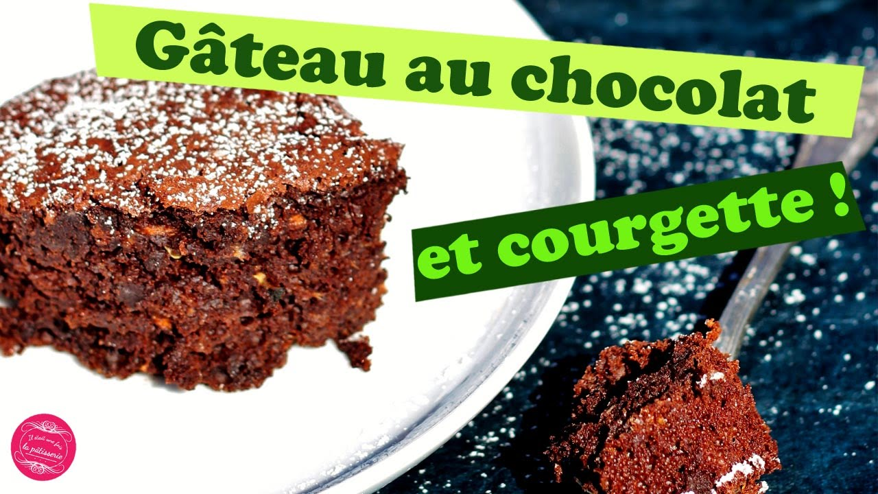 Gateau Au Chocolat Et Courgette Sans Beurre Leger Et Trop Bon