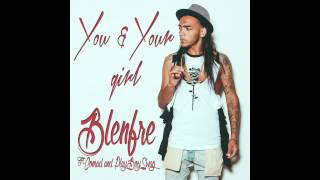 You And Your Girl- Blenfre Ft. Conrad & PlayBoySwag