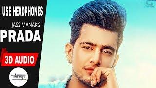 PRADA-3D AUDIO    Jass Manak    Bass Boosted    UNKNOWN   New Punjabi Songs 2019
