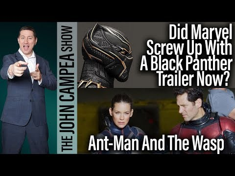 Mistake To Release Black Panther Trailer Now? - The John Campea Show