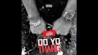 """Young Juve """"Do Yo Thang"""""""