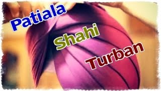 How to | Tie a Patiala Shahi Turban