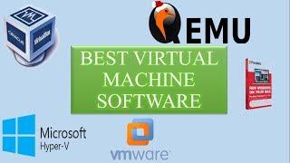 Best Virtual Machine Software.Virtualization Software For  Windows/Mac/Linux