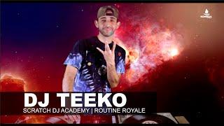 DJ Teeko | Routine Royale I Scratch DJ Academy