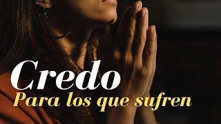 El Credo De Los que Sufren