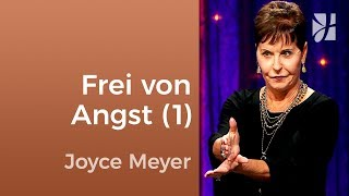 Stell dich deiner Angst und finde Freiheit (1) – Joyce Meyer – Persönlichkeit stärken
