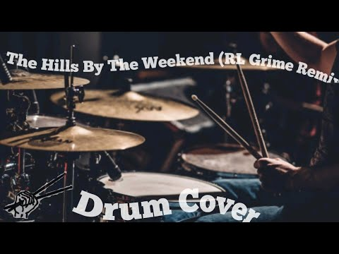 The Weeknd - The Hills (RL Grime Remix) | Drum Cover