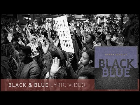 Danny Schmidt   Black & Blue   Lyric Video