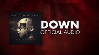 Cult To Follow - Down (Official Audio)