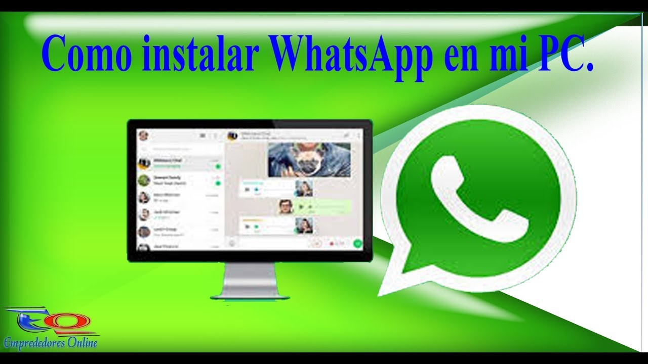 Como instalar la aplicacion de whatsapp en tu PC - YouTube