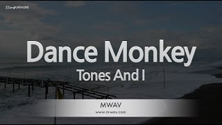 Tones And I-Dance Monkey (Melody) [ZZang KARAOKE]