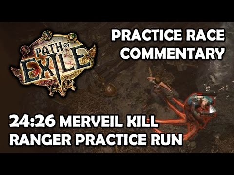 Path of Exile: Ranger Race Practice Commentary - 24:26 Merveil Kill Guide