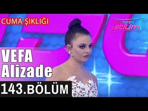 İşte Benim Stilim - Vefa Alizade - 143. Bölüm 7. Sezon