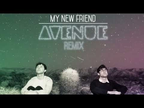 My New Friend (Avenue Remix)