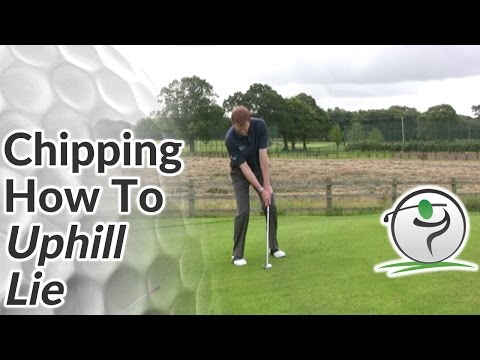 Chipping - Difficult Golf Lies - How to Chip from an Uphill Lie
